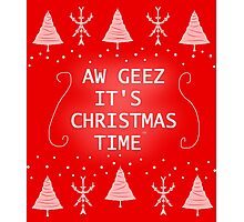 AW GEEZ IT'S CHRISTMAS TIME Photographic Print