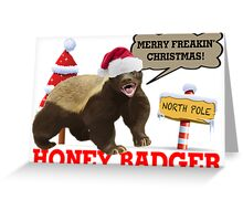Honey Badger Merry Freakin' Christmas Greeting Card