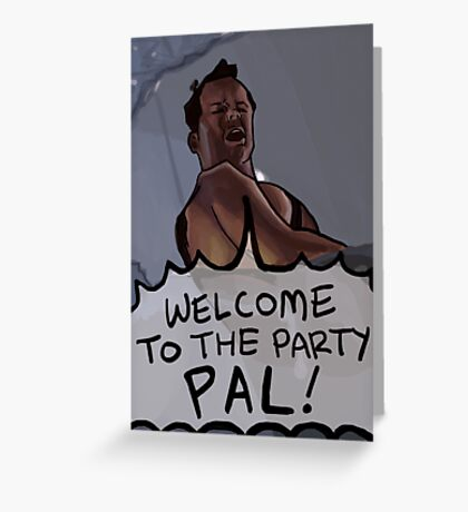 Welcome to the Party Pal! Greeting Card