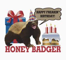 Honey Badger Happy Freakin' Birthday by FireFoxxy