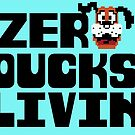 Zero Ducks Livin' by designsbygaunty