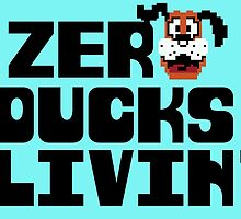 Zero Ducks Livin' by designsbygaunty