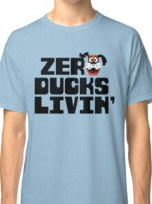 Zero Ducks Livin' Classic T-Shirt
