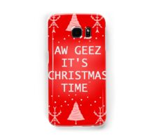 AW GEEZ IT'S CHRISTMAS TIME Samsung Galaxy Case/Skin