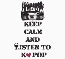 KEEP CALM AND LISTEN TO KPOP by cheeckymonkey