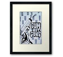 Gum Not Guns Framed Print