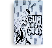 Gum Not Guns Canvas Print