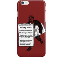 Newspaper on Election Eve: HILLARY WINS! iPhone Case/Skin