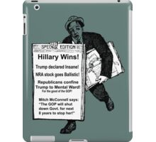 Newspaper on Election Eve: HILLARY WINS! iPad Case/Skin