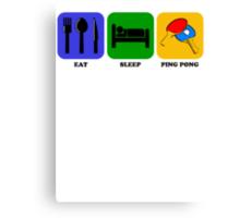 Eat Sleep Ping Pong Canvas Print