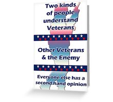 Two types of people understand Veterans... Greeting Card