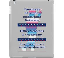 Two types of people understand Veterans... iPad Case/Skin