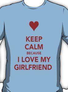 Keep Calm....I Love My Gf T-Shirt