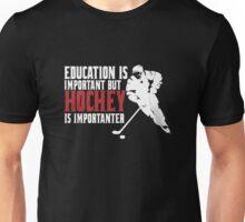 Hockey is importanter Unisex T-Shirt