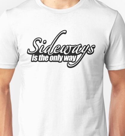 Sideways is the only way t-shirt Unisex T-Shirt
