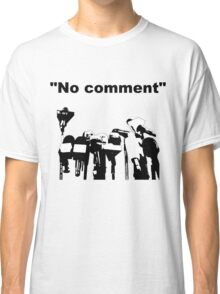 No comment Classic T-Shirt
