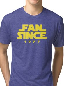 Fan Since Tri-blend T-Shirt