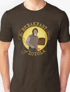 The Breakfast King of Loyola (FARGO) T-Shirt