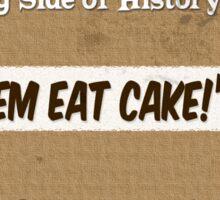 "#1 ""Let Them Eat Cake."" Sticker"