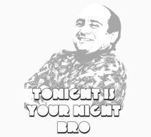 tonight is your night bro T-Shirt