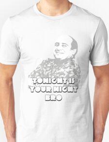 tonight is your night bro T-Shirt
