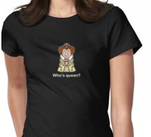 Who's Queen? (shirt) Womens Fitted T-Shirt