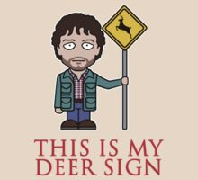 This Is My Deer Sign (shirt) by redscharlach