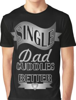 Cool black grey typography proud single dad  Graphic T-Shirt