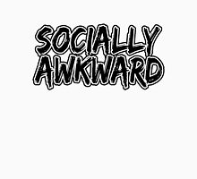 Socially Awkward  Unisex T-Shirt