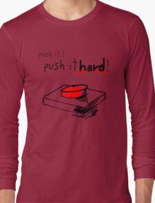 push it ! Long Sleeve T-Shirt