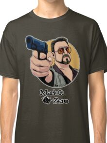 """Mark It Zero"" Classic T-Shirt"