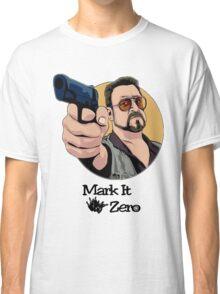 """Mark It Zero"" Classic T-Shirt"