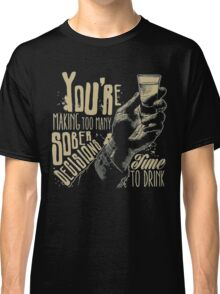 Time to Drink Classic T-Shirt
