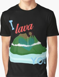 I Lava You Graphic T-Shirt