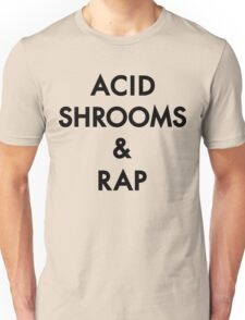 Acid Shrooms And Rap | Acid Rap Clothing Unisex T-Shirt