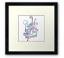 Wild Hearts Can't Be Tamed Framed Print