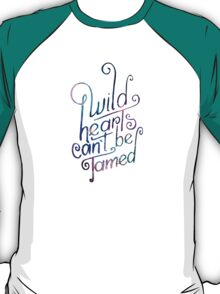 Wild Hearts Can't Be Tamed T-Shirt
