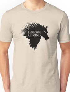 Bad Horse is Coming Unisex T-Shirt