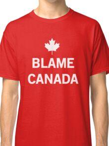 Blame Canada Classic T-Shirt