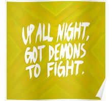 Up All Night, Got Demons To Fight Poster