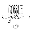 Gobble Gobble by Franchesca Cox