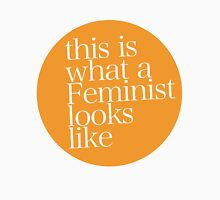 This is what a feminist looks like ORANGE Unisex T-Shirt