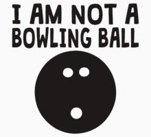 I Am Not A Bowling Ball One Piece - Short Sleeve