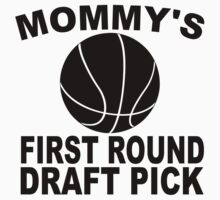 Mommy's First Round Draft Pick Basketball Kids Tee