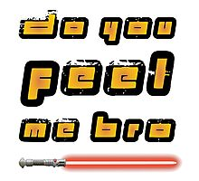Feel my force bro Photographic Print