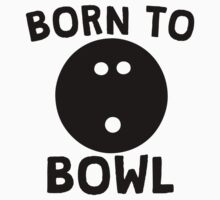 Born To Bowl One Piece - Short Sleeve