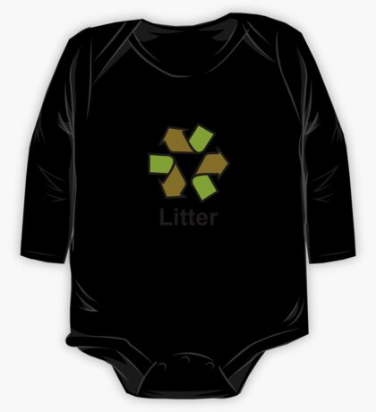 Don't recycle! Litter! One Piece - Long Sleeve