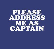 Please Address Me As Captain Unisex T-Shirt