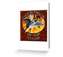 F-22 Raptor Heaven Don't Want Me Greeting Card