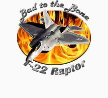 F-22 Raptor Bad To The Bone Unisex T-Shirt